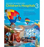 img - for [(Designing the World's Best Children's Hospitals: 3 )] [Author: Bruce King Komiske] [Feb-2013] book / textbook / text book