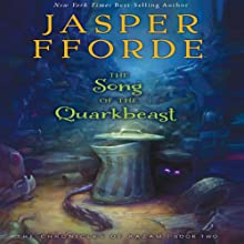 The Song of the Quarkbeast: The Chronicles of Kazam, Book 2 (       UNABRIDGED) by Jasper Fforde Narrated by Elizabeth Jasicki