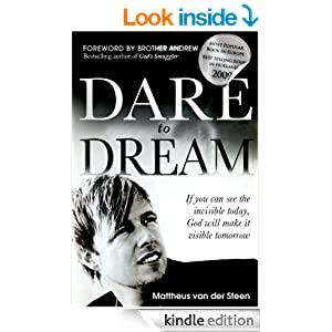 Dare to Dream: If you can see the invisible today, God will make if visible tomorrow