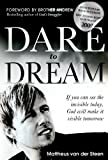 img - for Dare to Dream: If you can see the invisible today, God will make if visible tomorrow book / textbook / text book