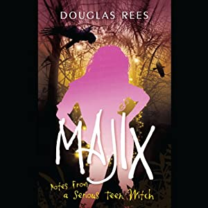 Majix: Notes from a Serious Teen Witch | [Douglas Rees]