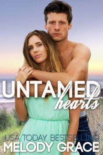 Untamed Hearts (Beachwood Bay) by Melody Grace