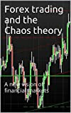 img - for Forex trading and the Chaos theory : A new vision of financial markets book / textbook / text book