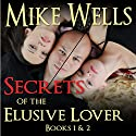 Secrets of the Elusive Lover: The Personal Journal of a Playboy (Books 1 & 2) (       UNABRIDGED) by Mike Wells Narrated by Mark Torres