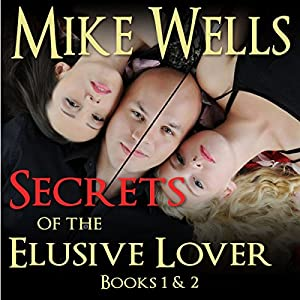 Secrets of the Elusive Lover: The Personal Journal of a Playboy (Books 1 & 2) Audiobook
