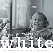 Waking up White, and Finding Myself in the Story of Race | [Debby Irving]