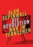 Die Revolution war im Fernsehen: Essay zu den Fernsehserien Sopranos, Mad Men, 24, Lost, Breaking Bad, The Wire, Deadwood, Buffy, The Shield, u. a. (luxbooks.luftraum)