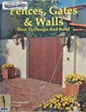 Fences, Gates and Walls: How to Design & Build (0895861895) by S. Chamberlin