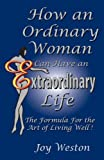 How an Ordinary Woman Can Have an Extraordinary Life