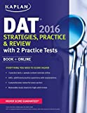 img - for Kaplan DAT 2016 Strategies, Practice, and Review with 2 Practice Tests: Book + Online (Kaplan Test Prep) by Kaplan (2015-10-06) Paperback book / textbook / text book