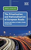 The Privatisation and Nationalisation of European Roads: Success and Failure in Public-Private Partnerships