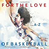 img - for For the Love of Basketball: From A-Z book / textbook / text book