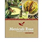 [ Mexicali Rose: Authentic Mexican Cooking BY Horton, Lori ( Author ) ] { Hardcover } 2010