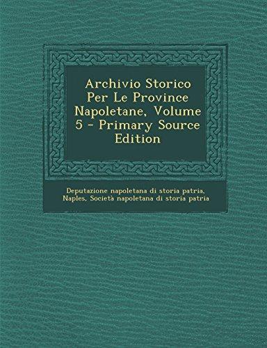 Archivio Storico Per Le Province Napoletane, Volume 5 - Primary Source Edition