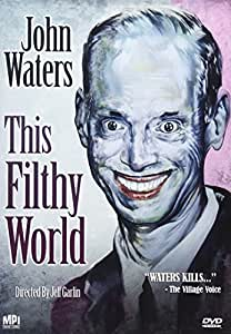 John Waters: This Filthy World