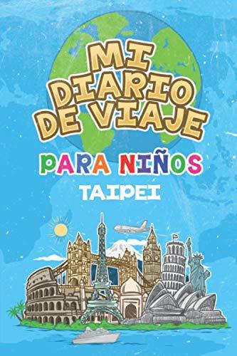 Mi Diario De Viaje Para Niños Taipei 6x9 Diario de viaje para niños I Libreta para completar y colorear I Regalo perfecto para niños para tus vacaciones en Taipei  [Publicación, Taipei] (Tapa Blanda)