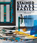 Stained Glass Basics: Techniques * To...