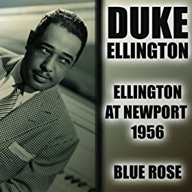 Ellington At Newport 1956 / Blue Rose