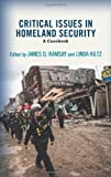 img - for Critical Issues in Homeland Security: A Casebook 1st edition by Ramsay, James D., Kiltz, Linda A. (2014) Paperback book / textbook / text book