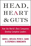 img - for Head, Heart and Guts: How the World's Best Companies Develop Complete Leaders book / textbook / text book