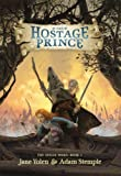 The Hostage Prince (The Seelie Wars) (0670014346) by Yolen, Jane