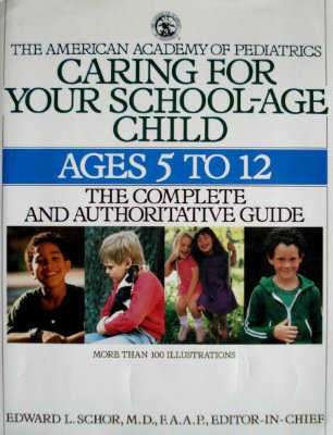 Caring for Your School Age Child: Ages 5-12 (Child Care)