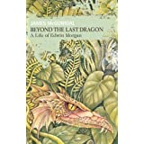 Beyond the Last Dragon: A Life of Edwin Morgan (Non-Fiction)by James McGonigal