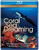 Coral Sea Dreaming- A Celebration of Reefs [Blu Ray]