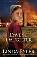 Davey's Daughter: A suspenseful romance by the bestselling Amish author!