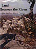 img - for Land Between the Rivers: The Southern Illinois Country (Southern Illinois University centennial publications) by C. William Horrell (1973-05-01) book / textbook / text book