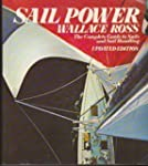 Sail Power: THE COMPLETE GUIDE TO SAI...