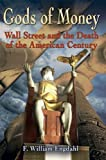 img - for Gods of Money: Wall Street and the Death of the American Century [Paperback] [2011] (Author) F. William Engdahl book / textbook / text book