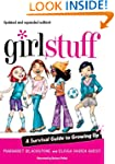 Girl Stuff: A Survival Guide to Growi...