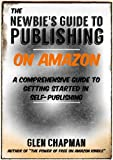 The Newbies Guide to Self-Publishing on Amazon