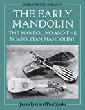 img - for The Early Mandolin: The Mandolino and the Neapolitan Mandoline (Oxford Early Music) book / textbook / text book