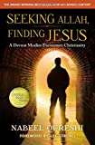img - for Seeking Allah, Finding Jesus: A Devout Muslim Encounters Christianity book / textbook / text book