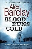 Blood Runs Cold (Charnwood) Alex Barclay