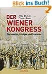 Der Wiener Kongress: Diplomaten, Intr...
