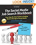 The Social Media Job Search Workbook: Your step-by-step guide to finding work in the age of social media