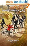 FreeBSD Mastery: ZFS (IT Mastery Book...