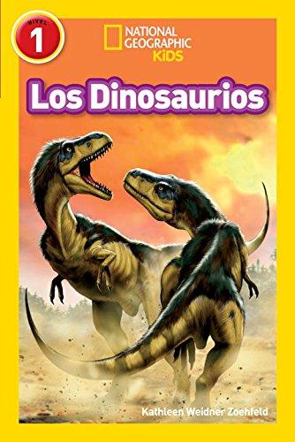 National Geographic Readers: Los Dinosaurios (Dinosaurs) (Libros De National Geographic Para Ninos, Nivel 1)