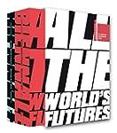 All the World's Futures: 56 Internati...