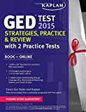 img - for Kaplan GED  Test 2015 Strategies, Practice, and Review with 2 Practice Tests: Book + Online (Kaplan Test Prep) book / textbook / text book