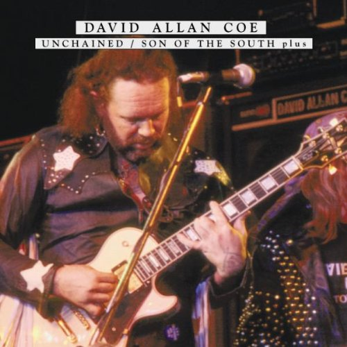 David Allan Coe - Unchained / Son Of The South, Plus - Zortam Music