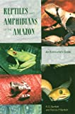 Reptiles and Amphibians of the Amazon: An Ecotourist's Guide