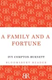 A Family and a Fortune (Bloomsbury Reader) Ivy Compton-Burnett