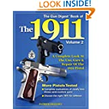 The Gun Digest Book of the 1911: A Complete Look at the Use, Care & Repair of the 1911 Pistol, Vol. 2 by Patrick Sweeney