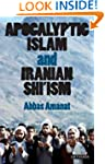 Apocalyptic Islam and Iranian Shi'ism