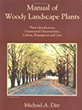 img - for Manual of Woody Landscape Plants: Their Identification, Ornamental Characteristics, Culture, Propagation and Uses book / textbook / text book