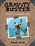 Gravity Buster: Journal 2 of a Cardboard Genius (Journals of a Cardboard Genius)